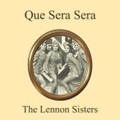 Que Sera Sera von The Lennon Sisters