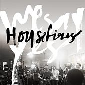 We Say Yes by Housefires