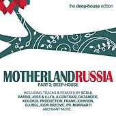 Motherland Russia, Vol. 2 - Deep-House Edition by Various Artists