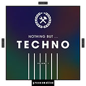 Nothing But ... Techno, Vol. 1 de Various Artists