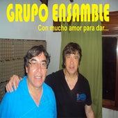 Con Mucho Amor para Dar... von Grupo Ensamble