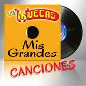 Mis Grandes Canciones by Los Muecas