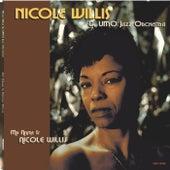 My Name Is Nicole Willis by Nicole Willis