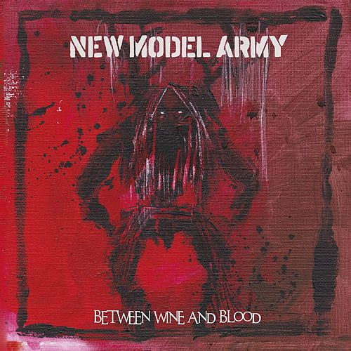 Between Wine and Blood (Live) by New Model Army