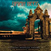 Official Bootleg, Vol. 2: Live in Budapest Hungary 2010 by Uriah Heep