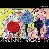 Far from Here by Arcane Trickster