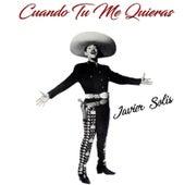 Cuando Tú Me Quieras by Javier Solis