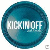 Kickin Off by Kid Kenobi