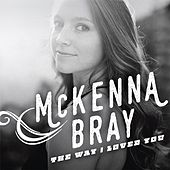 The Way I Loved You de McKenna Bray