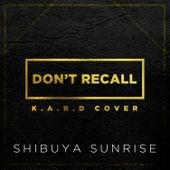 Don't Recall de Shibuya Sunrise