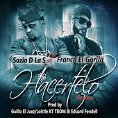 Hacertelo (Remix) [feat. Franco El Gorila] de Sozio D La S