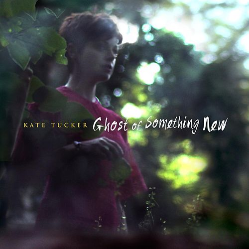 Ghost of Something New by Kate Tucker