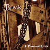 Break (feat. Blumio) von I Promised Once