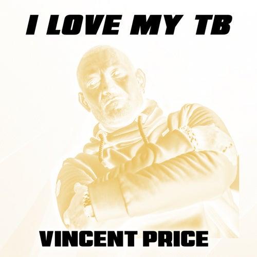I Love My Tb (Maxi) von Vincent Price