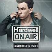 Hardwell On Air November 2016 - Part 1 de Various Artists