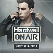 Hardwell On Air August 2016 - Part 1 de Various Artists
