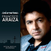 Live at the Tivoli - Official Bootleg Recordings von  Francisco Araiza