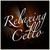 Relaxing Cello by Various Artists