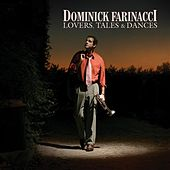 Lovers, Tales And Dancers by Dominick Farinacci