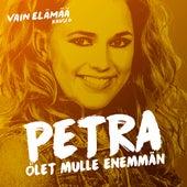 Olet mulle enemmän (Vain elämää kausi 6) by Petra