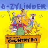 Thank God I'm A Country Boy by 6-Zylinder