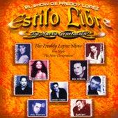 El Show De Freddy Lopez Estilo Libre La Nueva Generacion by Various Artists