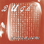 Sixteen Stone (Remastered) von Bush