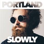 Slowly by Portland