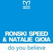 Do You Believe by Ronski Speed