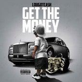 Get The Money von LouGotCash