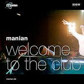 Welcome To The Club by Manian