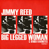 Big Legged Woman & Other Favorites (Digitally Remastered) by Jimmy Reed