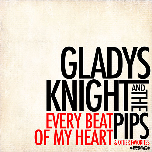 Every Beat Of My Heart & Other Favorites (Digitally Remastered) by Gladys Knight