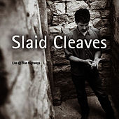 Live At Blue Highways de Slaid Cleaves