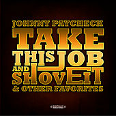 Take This Job And Shove It & Other Favorites (Digitally Remastered) by Johnny Paycheck