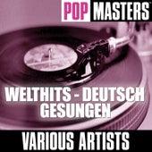 Pop Masters: Welthits - Deutsch Gesungen by Various Artists