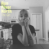 The Girl by Run River North