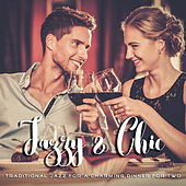 Jazzy & Chic: Traditional Jazz for a Charming Dinner for Two by Various Artists