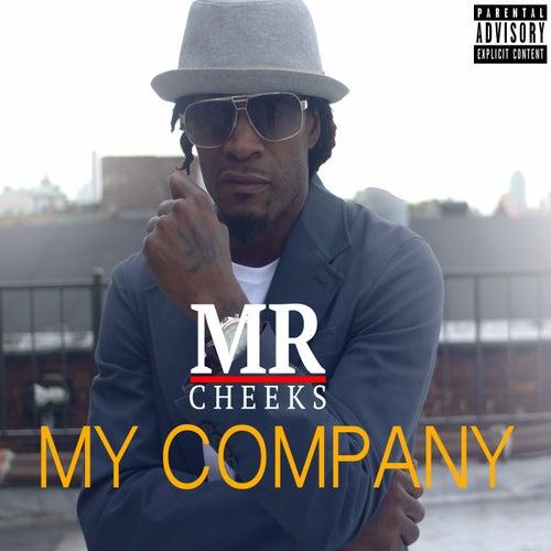 My Company by Mr. Cheeks