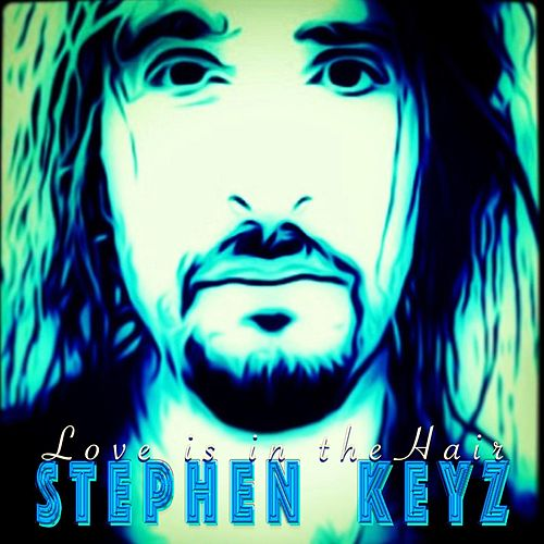 Love Is in the Hair by Stephen Keyz