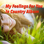 My Feelings For You In Country Album de Various Artists