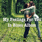 My Feelings For You In Blues Album by Various Artists