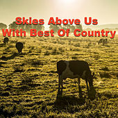 Skies Above Us With Best Of Country de Various Artists