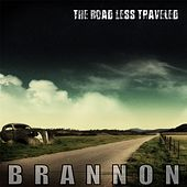 The Road Less Traveled by Brannon