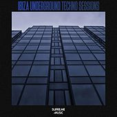 Ibiza Underground Techno Sessions von Various
