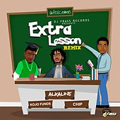 Extra Lesson Remix (feat. Kojo Funds & Chip) von Alkaline