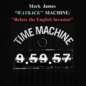 Wayback Machine: Before the English Invasion by Mark James (2)