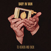 To Heaven and Back von Baby In Vain