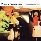 Continental by Saint Etienne