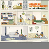 Tales From Turnpike House di Saint Etienne